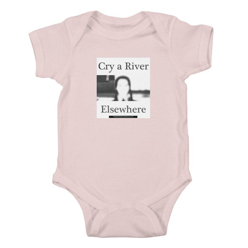 Cry a River Elsewhere Kids Baby Bodysuit by thebombdotcomdotcom.com