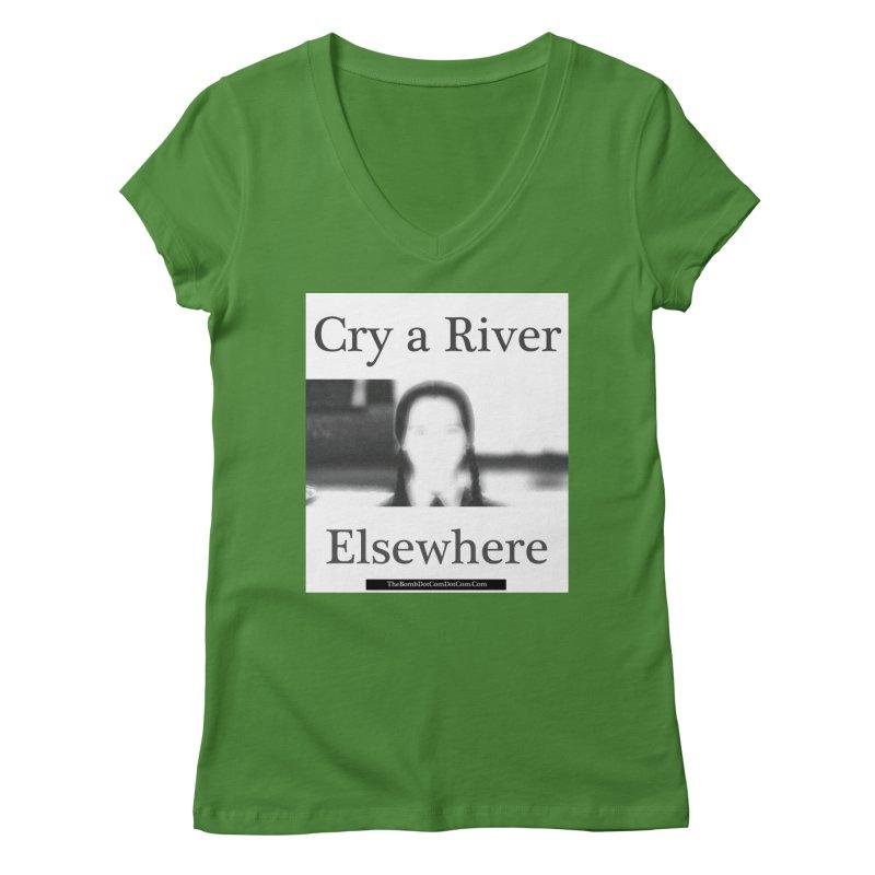 Cry a River Elsewhere Women's Regular V-Neck by thebombdotcomdotcom.com