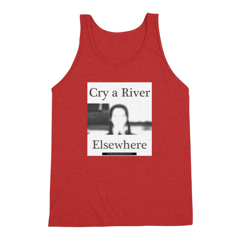 Cry a River Elsewhere Men's Triblend Tank by thebombdotcomdotcom.com