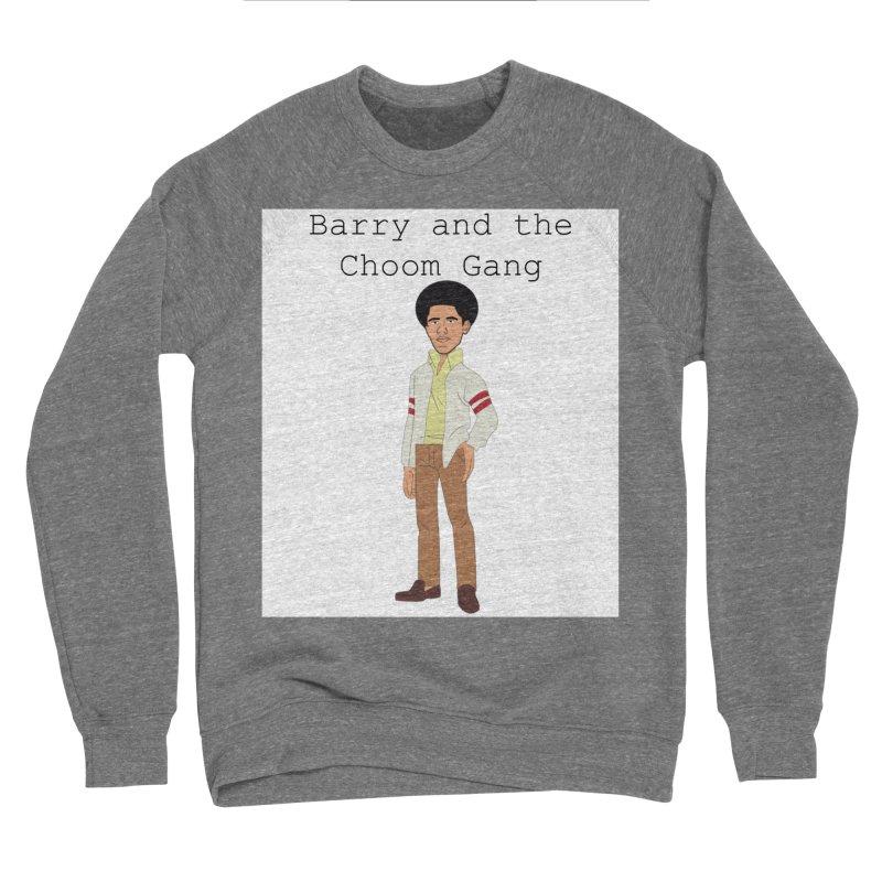 Barry and the Choom Gang for the people Women's Sponge Fleece Sweatshirt by thebombdotcomdotcom.com