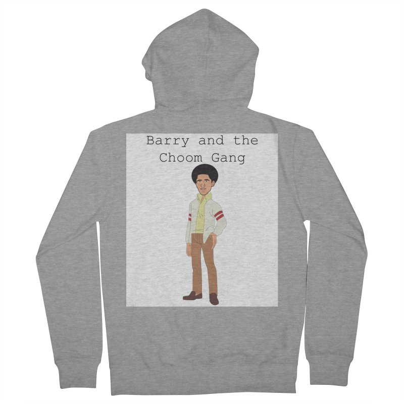 Barry and the Choom Gang for the people Women's French Terry Zip-Up Hoody by thebombdotcomdotcom.com
