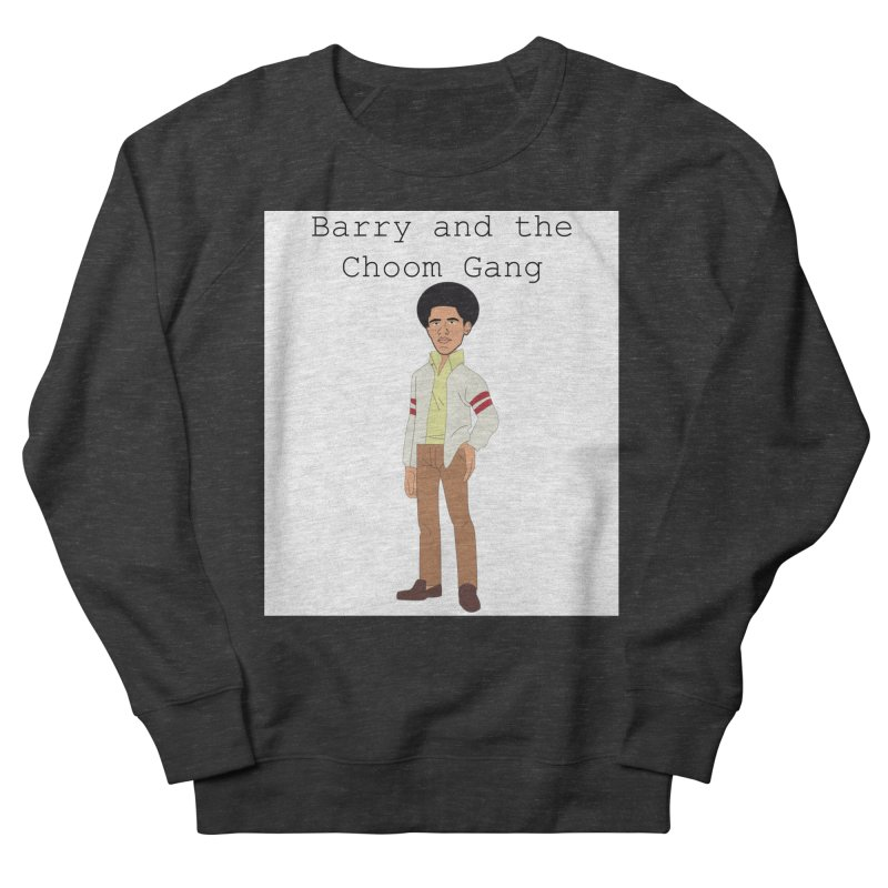Barry and the Choom Gang for the people Women's French Terry Sweatshirt by thebombdotcomdotcom.com