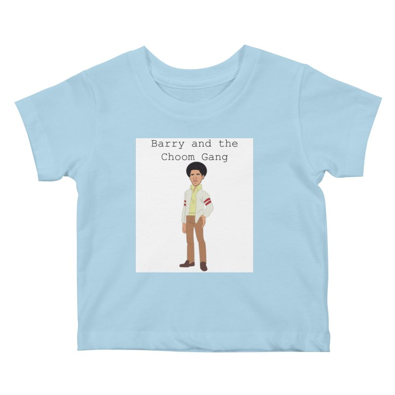Barry and the Choom Gang for the people Kids Baby T-Shirt by thebombdotcomdotcom.com
