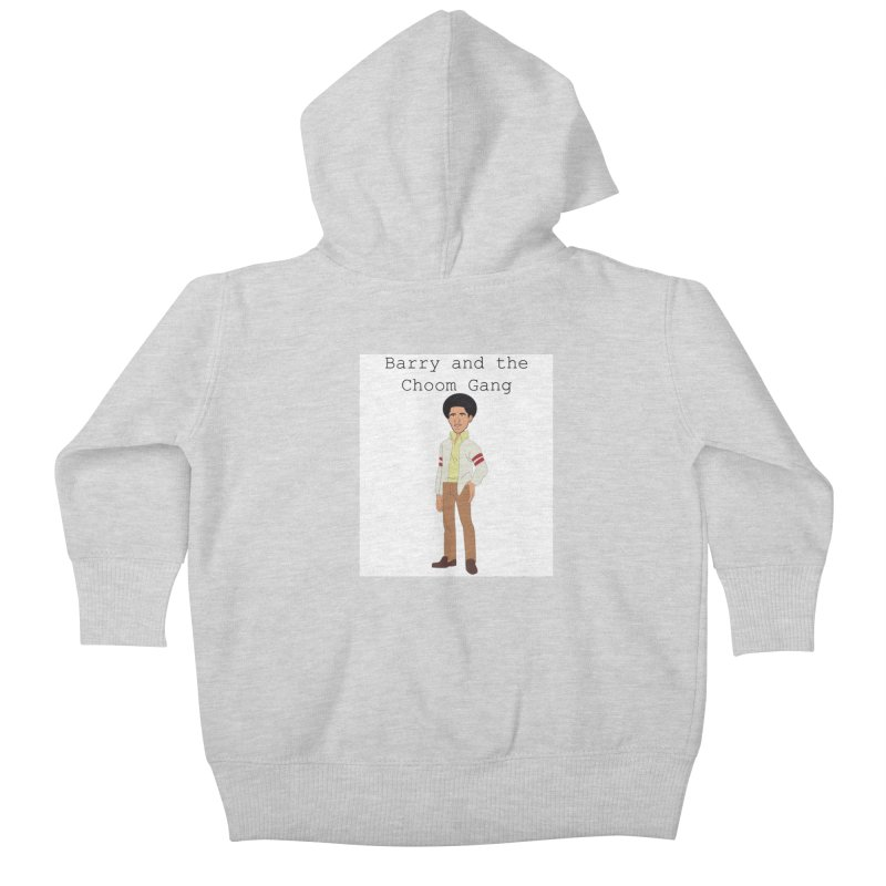 Barry and the Choom Gang for the people Kids Baby Zip-Up Hoody by thebombdotcomdotcom.com
