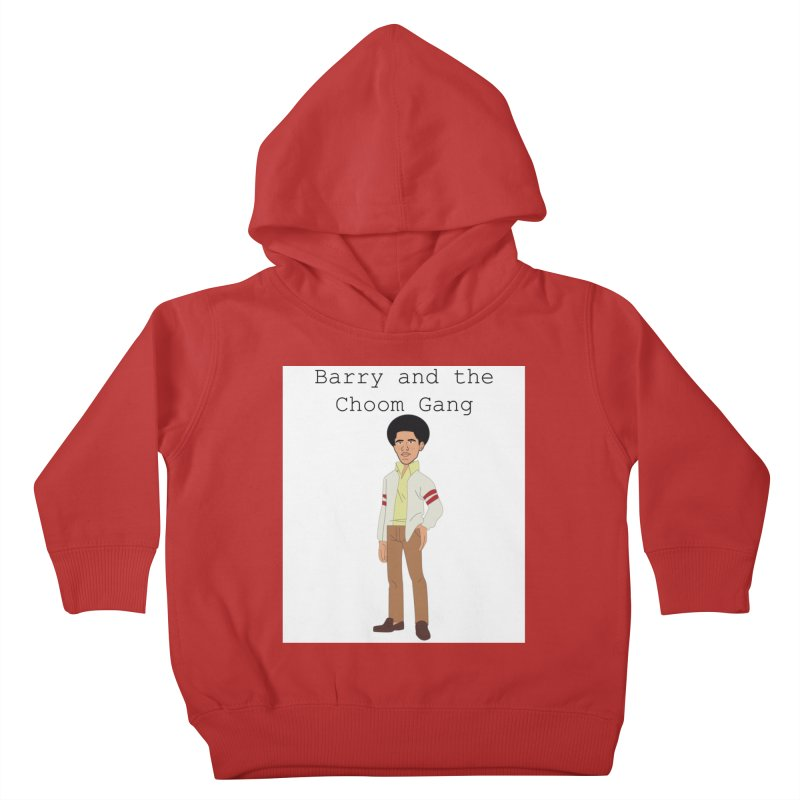 Barry and the Choom Gang for the people Kids Toddler Pullover Hoody by thebombdotcomdotcom.com