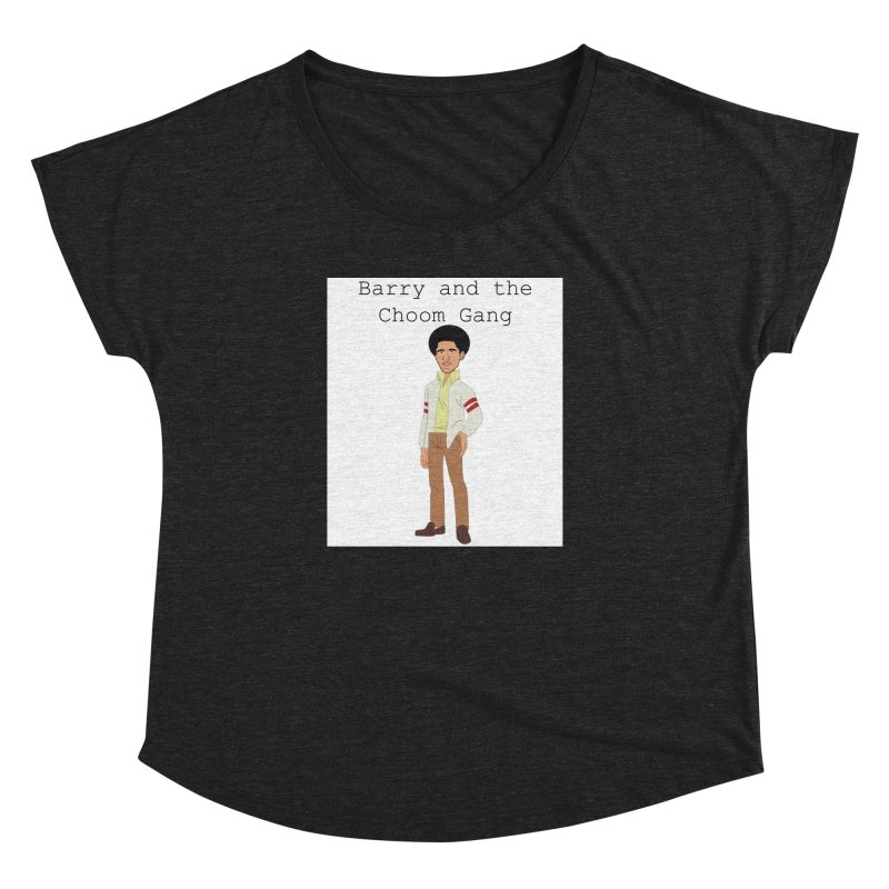 Barry and the Choom Gang for the people Women's Dolman Scoop Neck by thebombdotcomdotcom.com