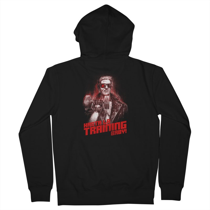 HASTA LA TRAINING BABY! Men's French Terry Zip-Up Hoody by T.JEF