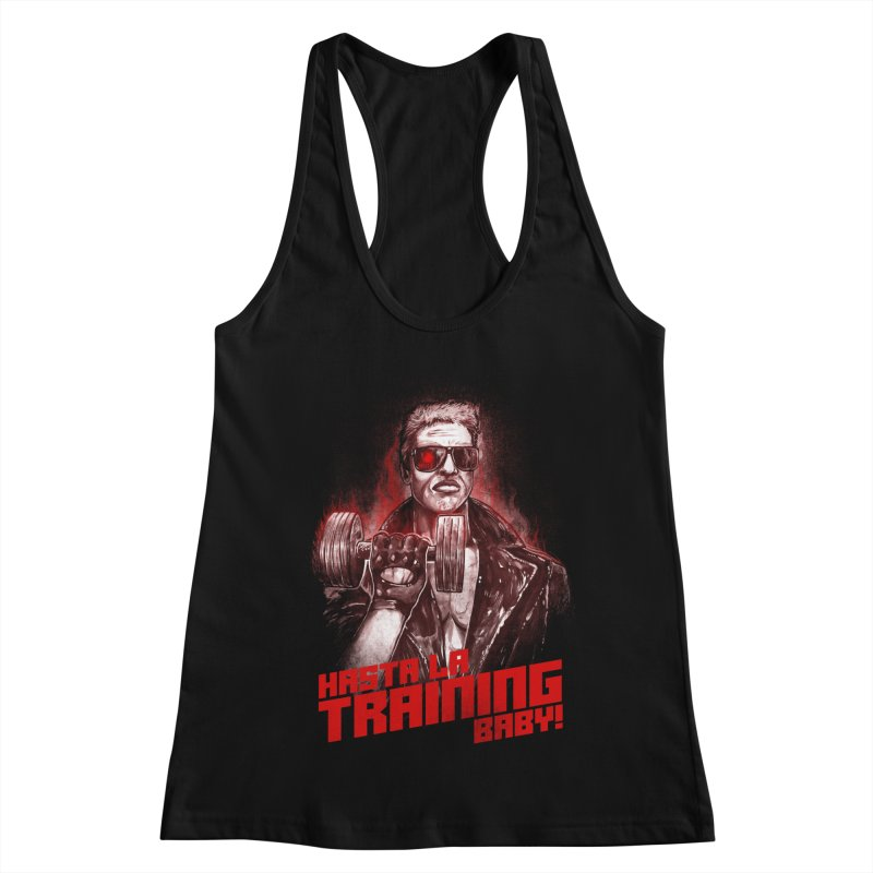 HASTA LA TRAINING BABY! Women's Tank by T.JEF