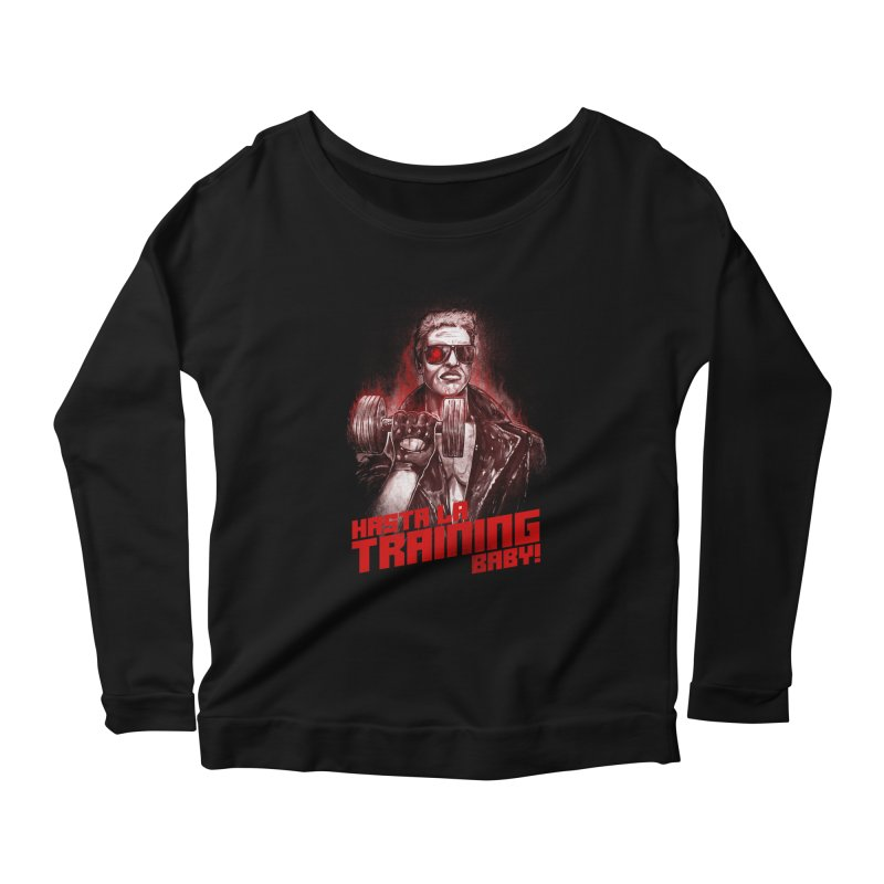 HASTA LA TRAINING BABY! Women's Longsleeve T-Shirt by T.JEF