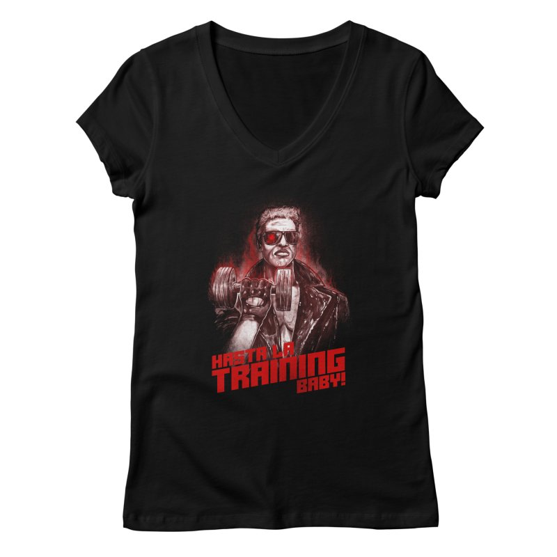 HASTA LA TRAINING BABY! Women's Regular V-Neck by T.JEF