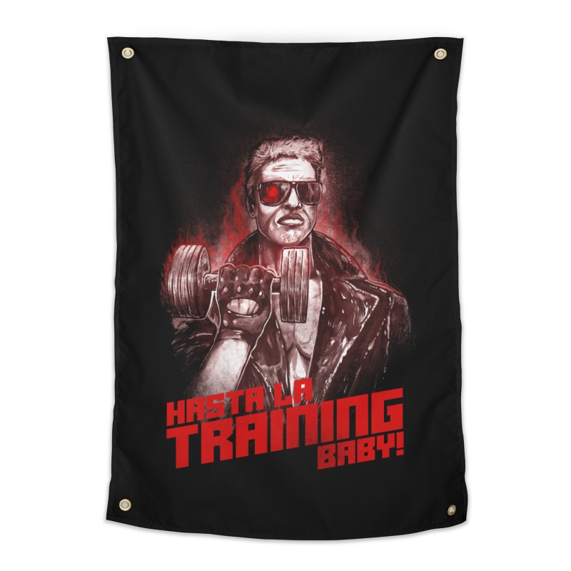 HASTA LA TRAINING BABY! Home Tapestry by T.JEF
