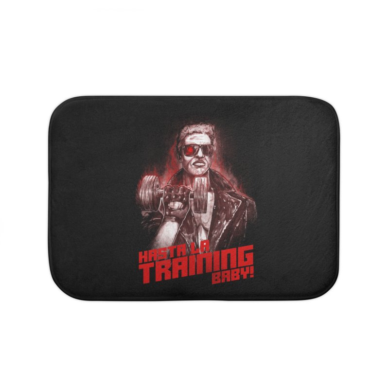 HASTA LA TRAINING BABY! Home Bath Mat by T.JEF