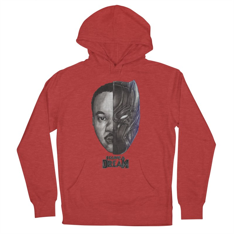 I HAVE A DREAM! Women's Pullover Hoody by T.JEF