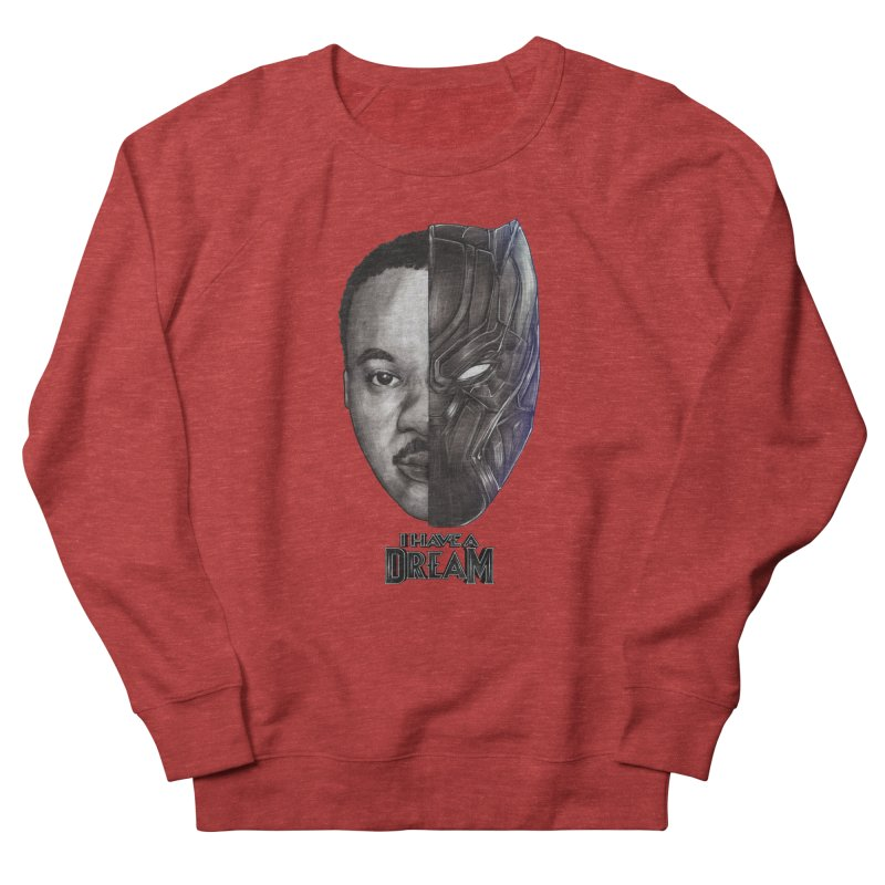 I HAVE A DREAM! Women's Sweatshirt by T.JEF