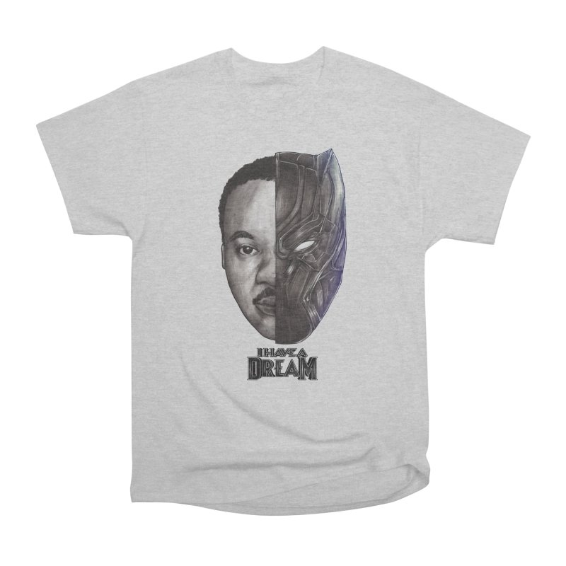 I HAVE A DREAM! Women's Heavyweight Unisex T-Shirt by T.JEF