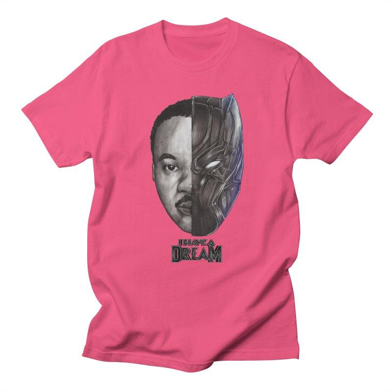 I HAVE A DREAM! Women's Regular Unisex T-Shirt by T.JEF