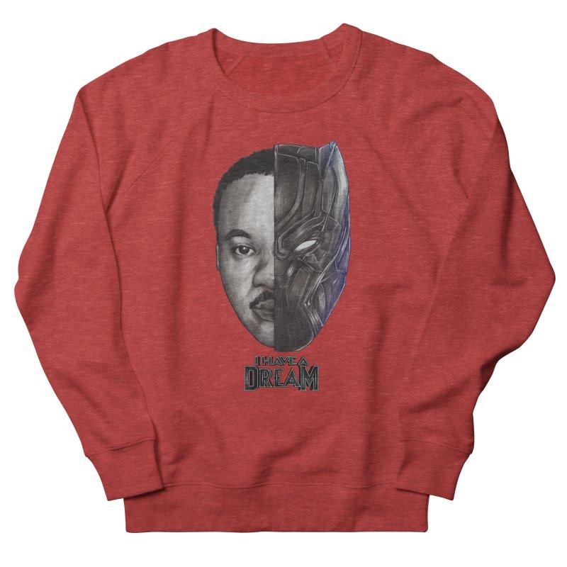 I HAVE A DREAM! Women's Sweatshirt by T.JEF