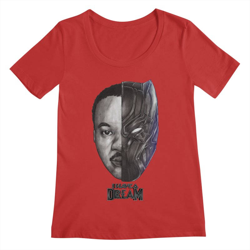 I HAVE A DREAM! Women's Regular Scoop Neck by T.JEF