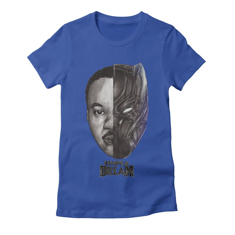 I HAVE A DREAM! Women's Fitted T-Shirt by T.JEF