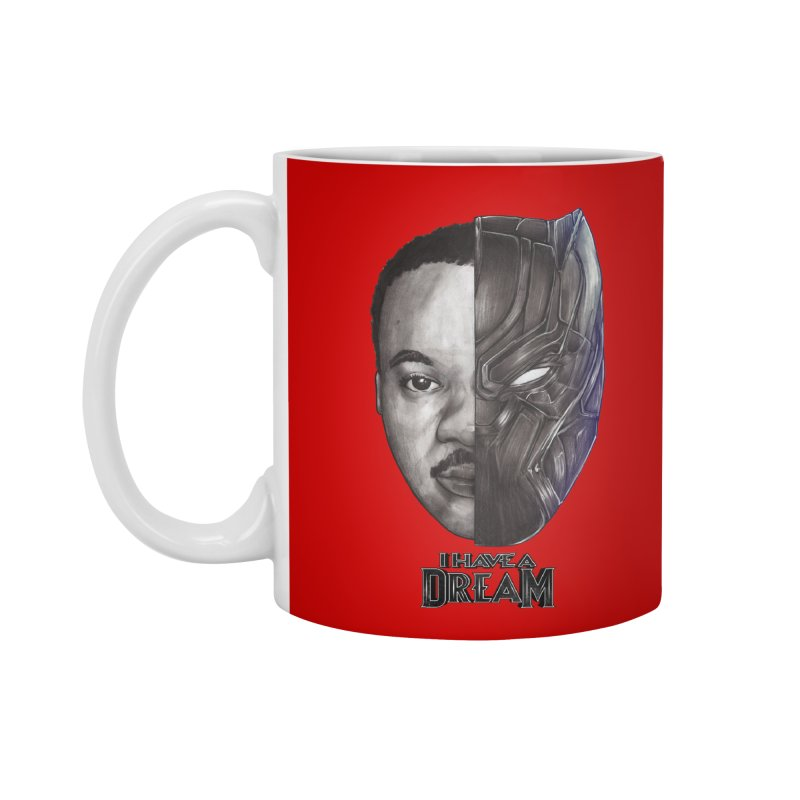 I HAVE A DREAM! Accessories Mug by T.JEF
