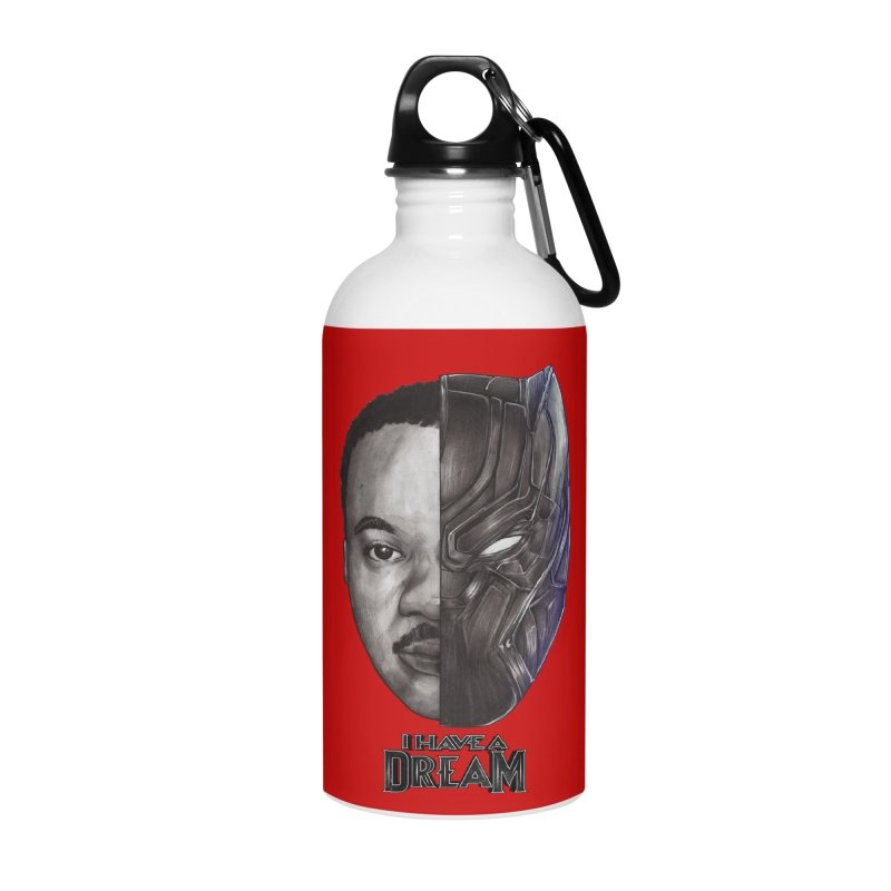 I HAVE A DREAM! Accessories Water Bottle by T.JEF