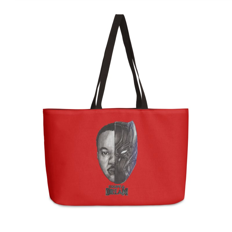 I HAVE A DREAM! Accessories Weekender Bag Bag by T.JEF