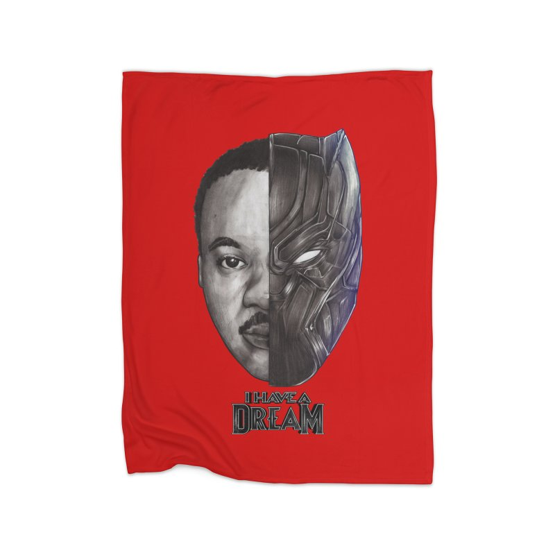 I HAVE A DREAM! Home Blanket by T.JEF