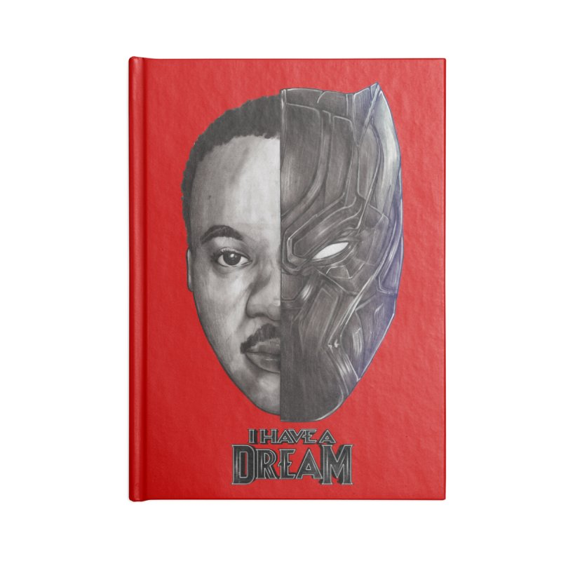I HAVE A DREAM! Accessories Blank Journal Notebook by T.JEF