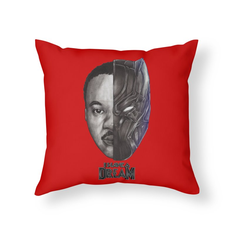 I HAVE A DREAM! Home Throw Pillow by T.JEF