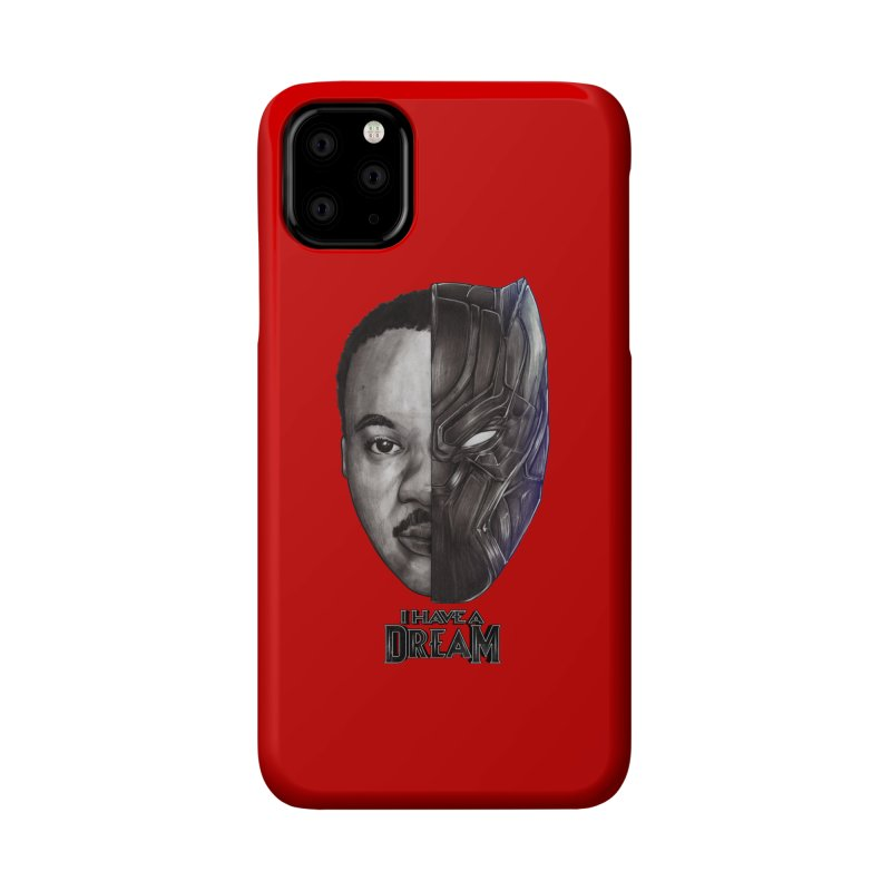I HAVE A DREAM! Accessories Phone Case by T.JEF