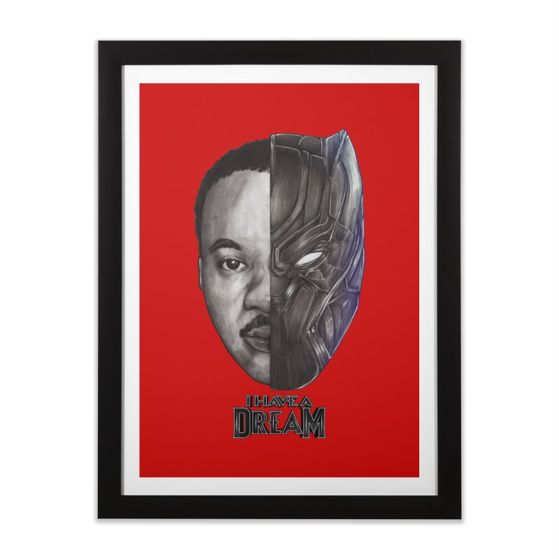 I HAVE A DREAM! Home Framed Fine Art Print by T.JEF