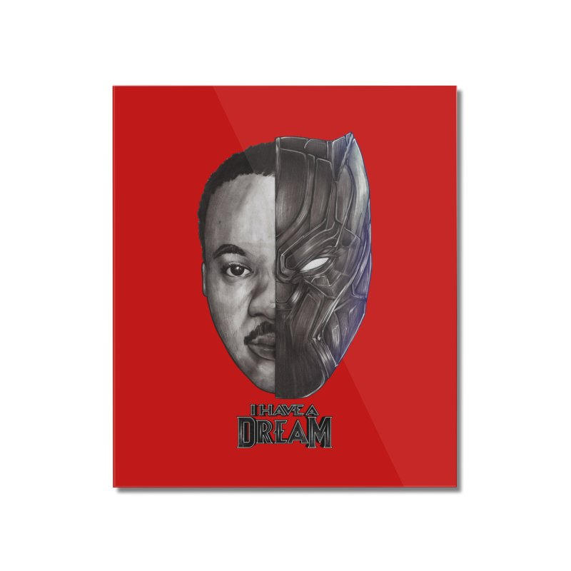 I HAVE A DREAM! Home Mounted Acrylic Print by T.JEF