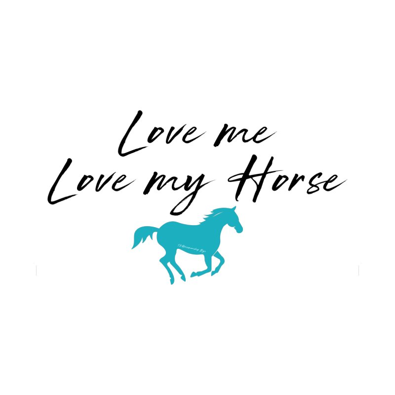 Love me, Love my horse Men's Longsleeve T-Shirt by tkhorsemanship's Artist Shop