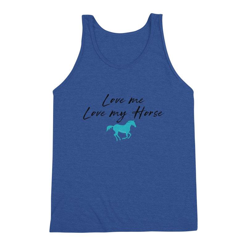 Love me, Love my horse Men's Tank by tkhorsemanship's Artist Shop
