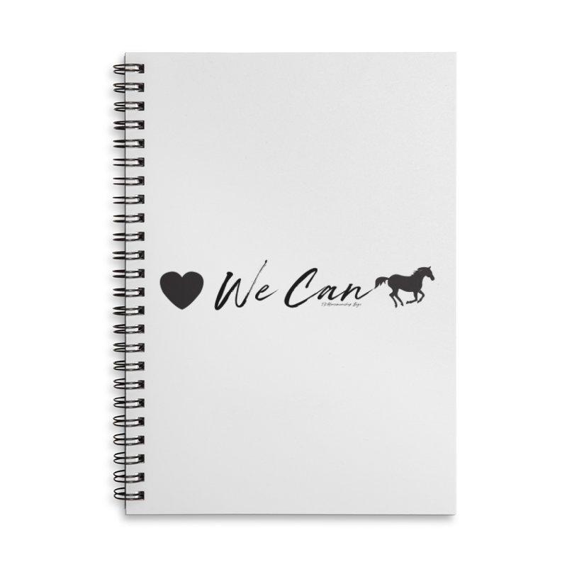 TKH - We Can Accessories Notebook by tkhorsemanship's Artist Shop