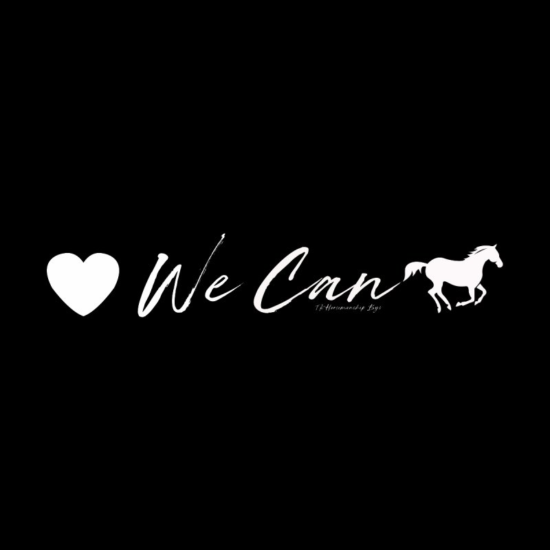 We Can- TKHorsemanship white Women's Tank by tkhorsemanship's Artist Shop