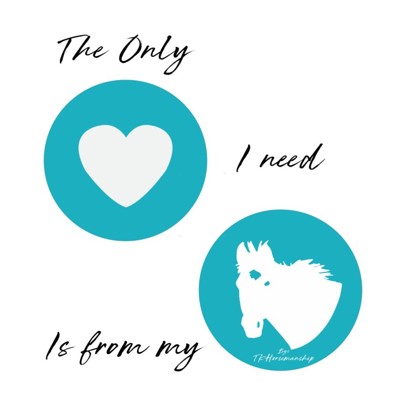 TKH - The only Love I need Kids T-Shirt by tkhorsemanship's Artist Shop