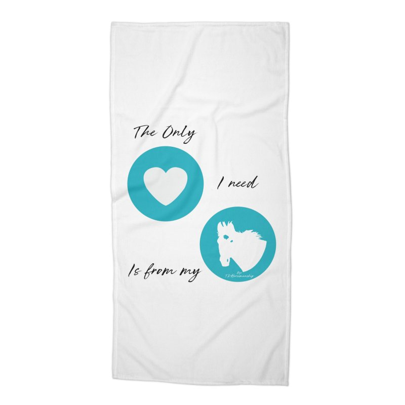 TKH - The only Love I need Accessories Beach Towel by tkhorsemanship's Artist Shop