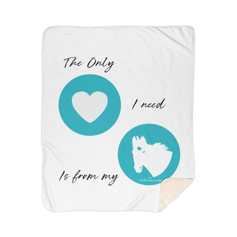 TKH - The only Love I need Home Blanket by tkhorsemanship's Artist Shop