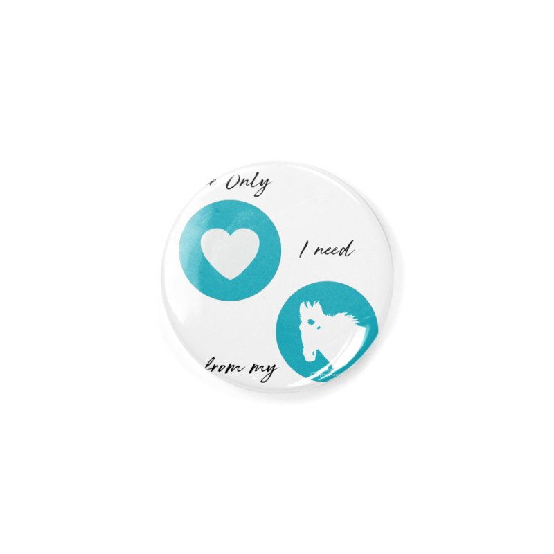 TKH - The only Love I need Accessories Button by tkhorsemanship's Artist Shop