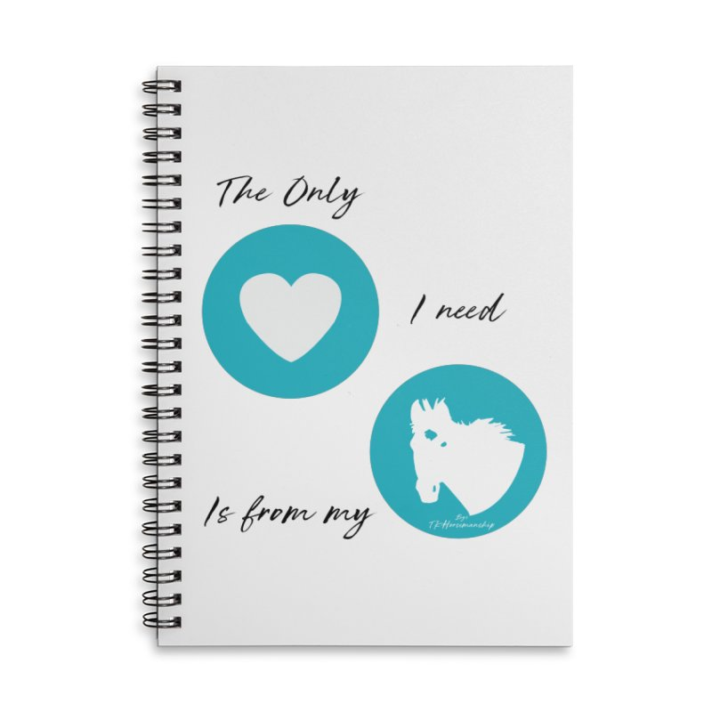 TKH - The only Love I need Accessories Notebook by tkhorsemanship's Artist Shop