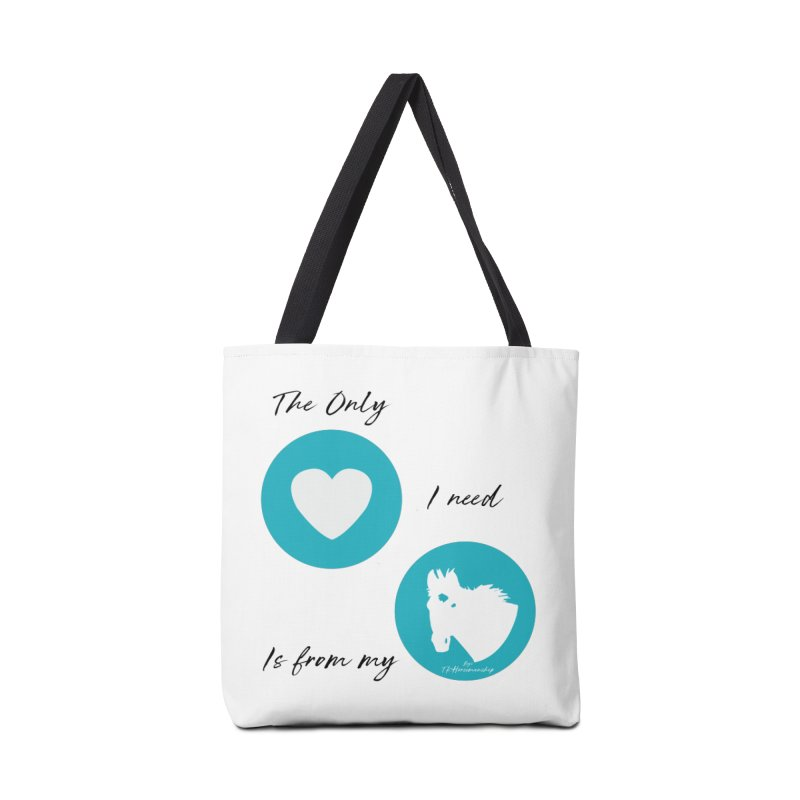 TKH - The only Love I need Accessories Bag by tkhorsemanship's Artist Shop