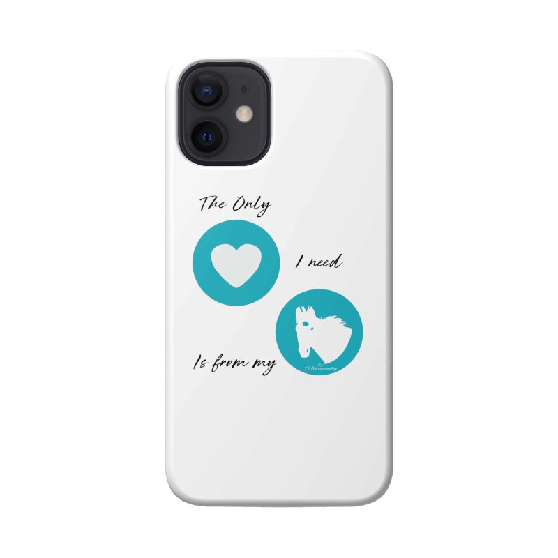 TKH - The only Love I need Accessories Phone Case by tkhorsemanship's Artist Shop