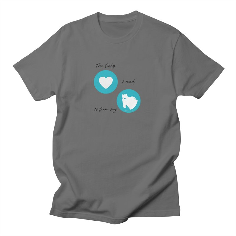 TKH - The only Love I need Men's T-Shirt by tkhorsemanship's Artist Shop