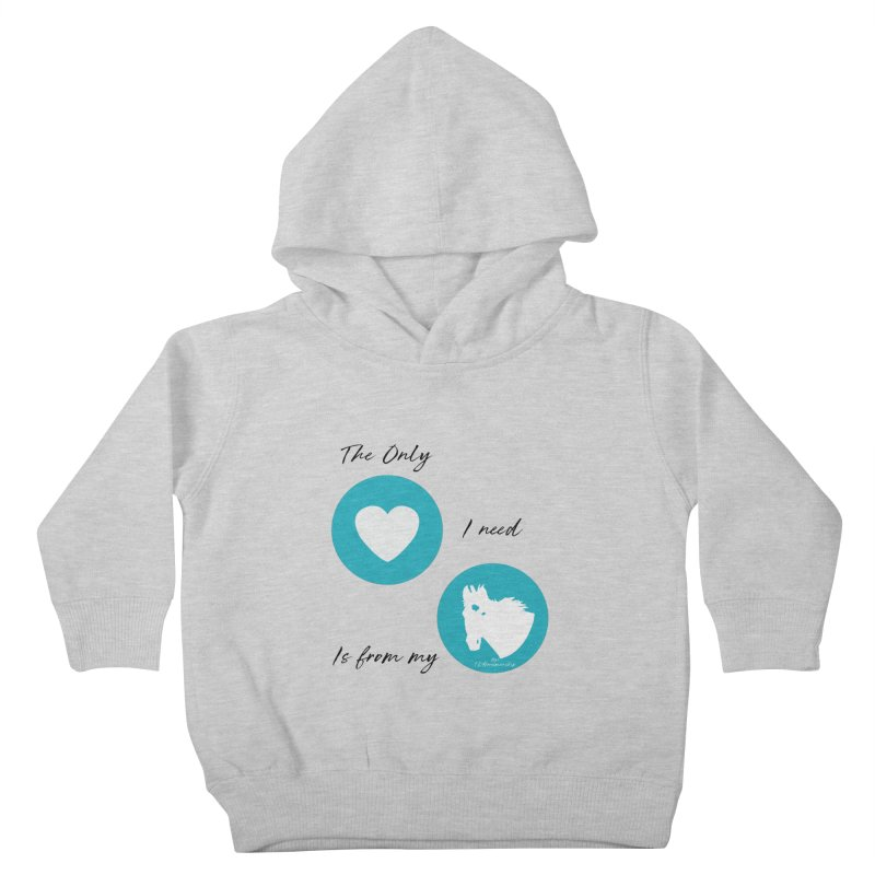TKH - The only Love I need Kids Toddler Pullover Hoody by tkhorsemanship's Artist Shop