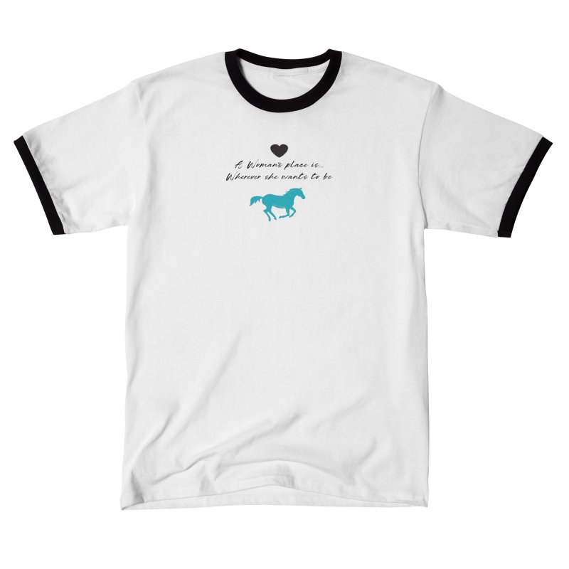 A Womans Place.. TKH Women's T-Shirt by tkhorsemanship's Artist Shop
