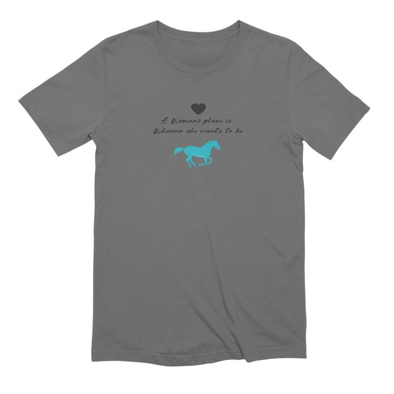 A Womans Place.. TKH Men's T-Shirt by tkhorsemanship's Artist Shop