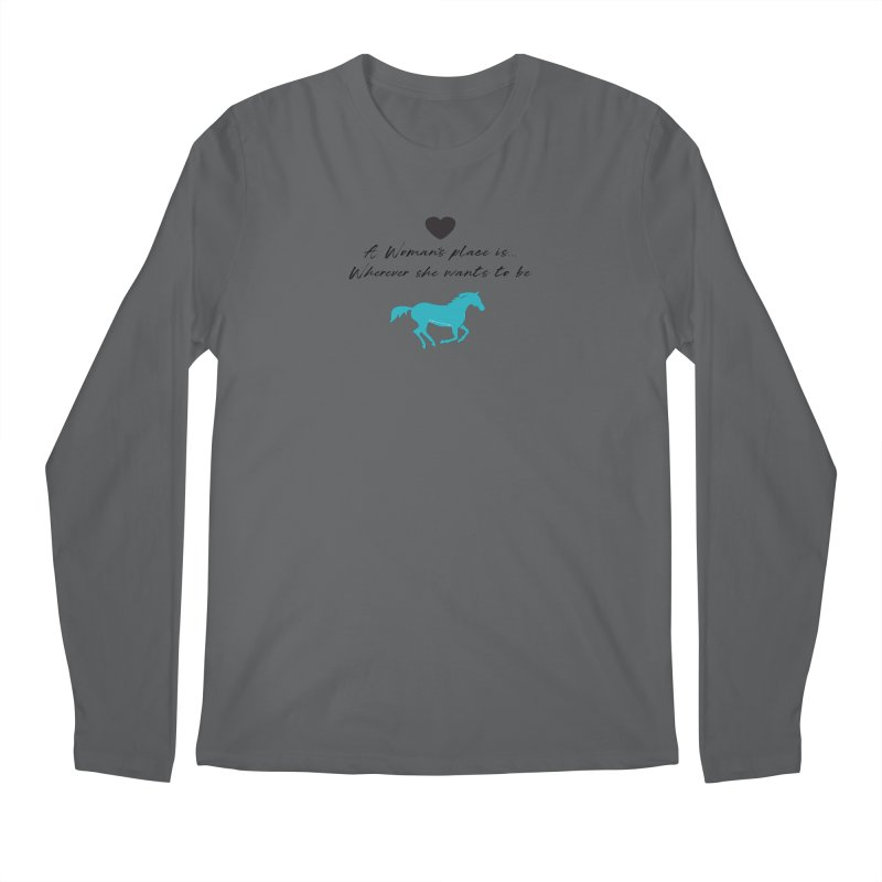 A Womans Place.. TKH Men's Longsleeve T-Shirt by tkhorsemanship's Artist Shop