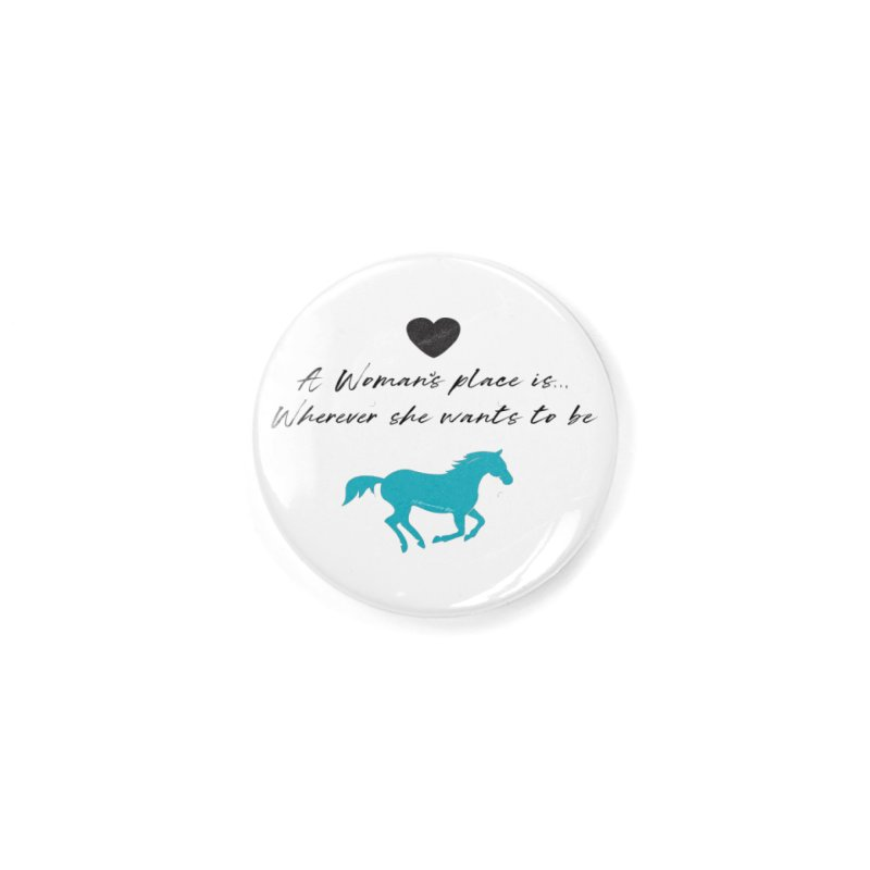 A Womans Place.. TKH Accessories Button by tkhorsemanship's Artist Shop