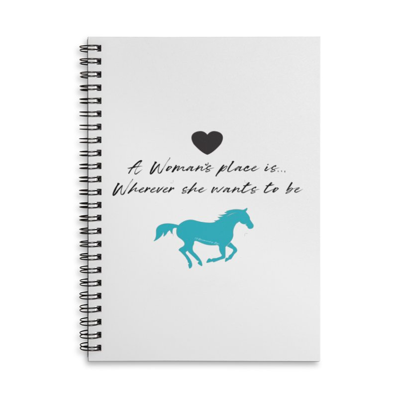 A Womans Place.. TKH Accessories Notebook by tkhorsemanship's Artist Shop